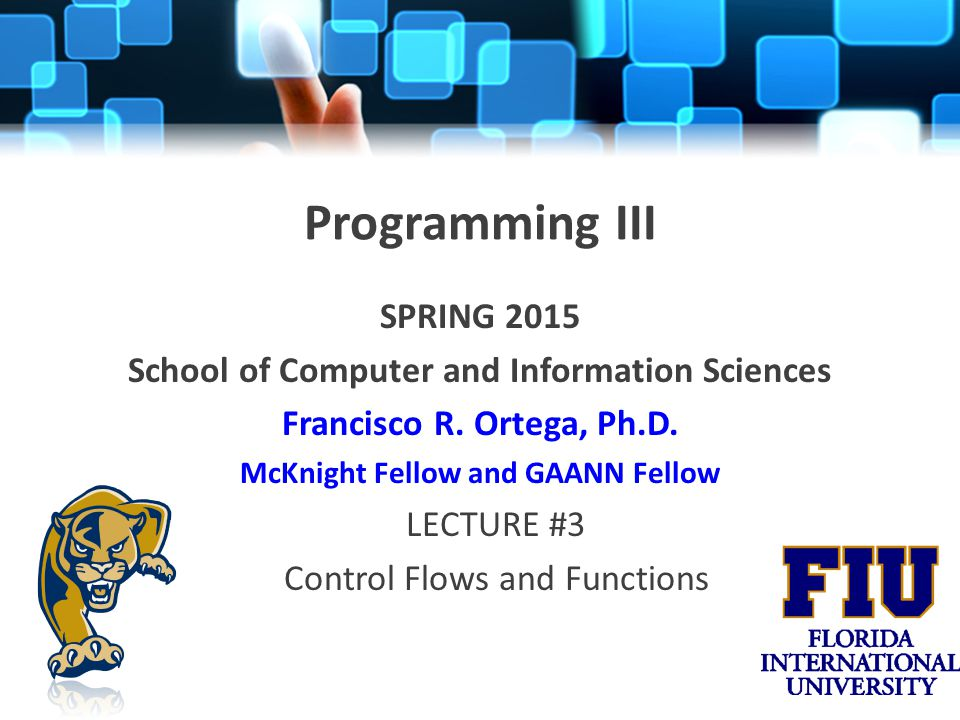 Programming III SPRING 2015 School of Computer and Information Sciences Francisco R.