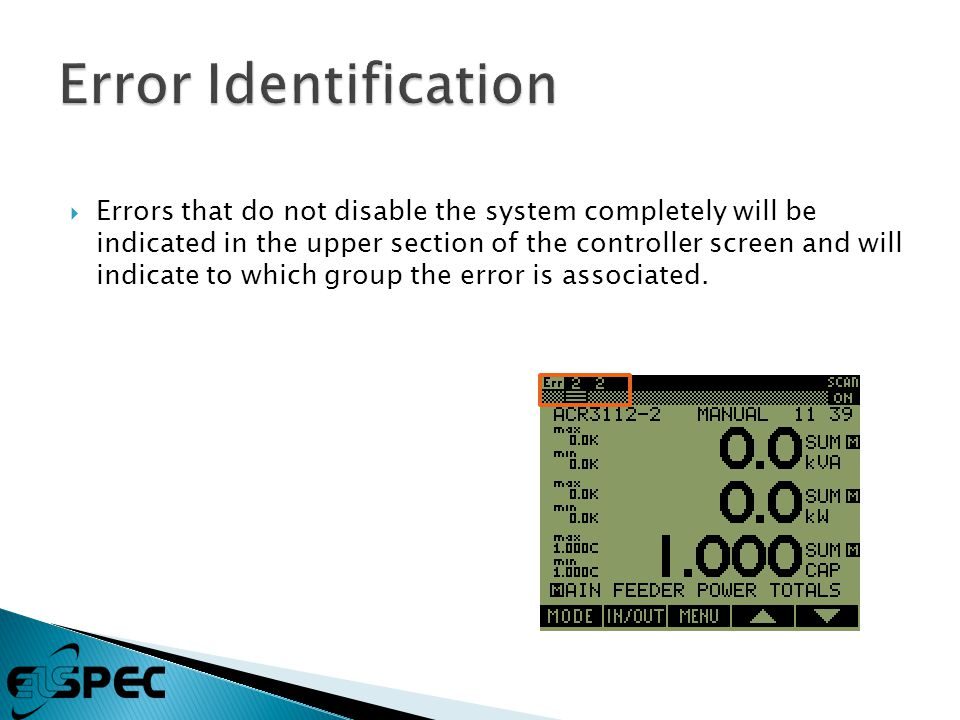  Errors that do not disable the system completely will be indicated in the upper section of the controller screen and will indicate to which group the error is associated.