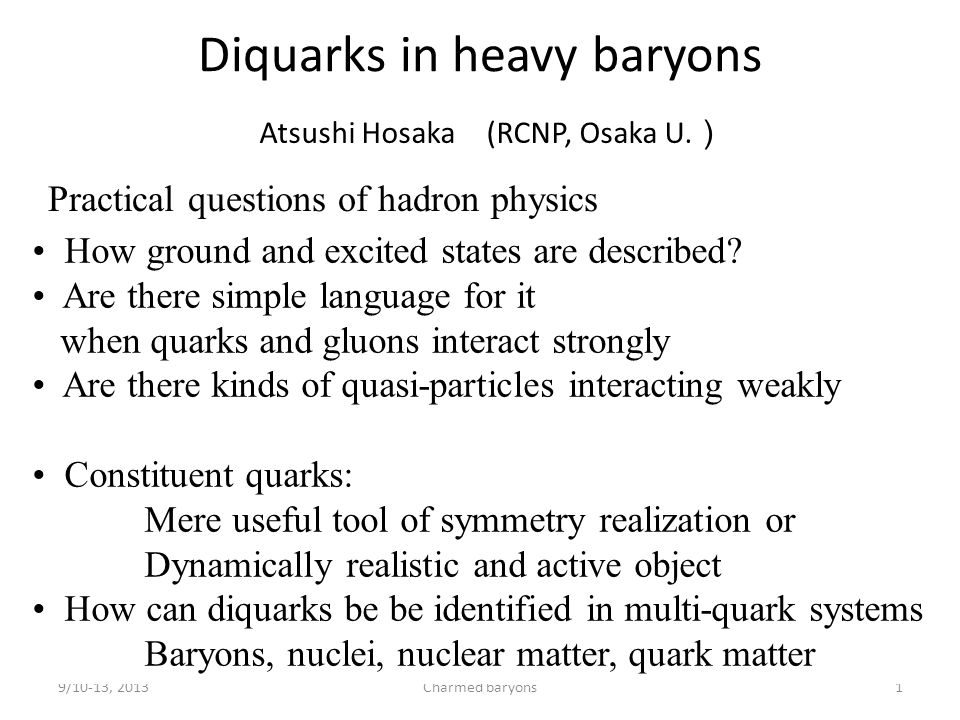 9/10-13, 2013Charmed baryons12 5/2 –  1/2 + M2, E3 transition λ mode 3 S 1 diquark 1 + l λ = 1 3 P 2 diquark 2 – lρ = 1 ρ mode 2 –  0 + is M2 Good diquark 0 + Both M2 E3