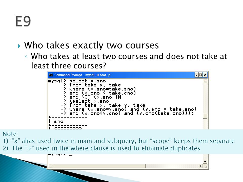 " Who takes exactly two courses ◦ Who takes at least two courses and does not take at least three courses? Note: 1)""x"" alias used twice in main and su"