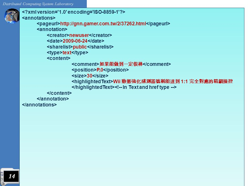 MAXML example 14 【 E3 09 】 12 項全能《 Wii 運動 度假勝地》更精確體感遊樂趣味, 2009 年 6 月 23 日擷取自 http://gnn.gamer.com.tw/2/37262.html http://gnn.gamer.com.tw/2/37262.html newuser 2009-06-24 public text 如果能做到一定很棒 P,0 30 Wii 動態強化感測器號稱能達到 1:1 完全對應的精細操控