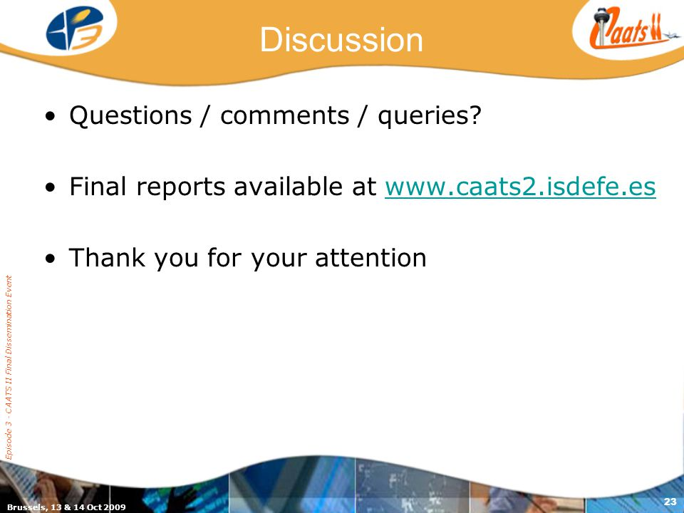 Episode 3 - CAATS II Final Dissemination Event 23 Discussion Questions / comments / queries.