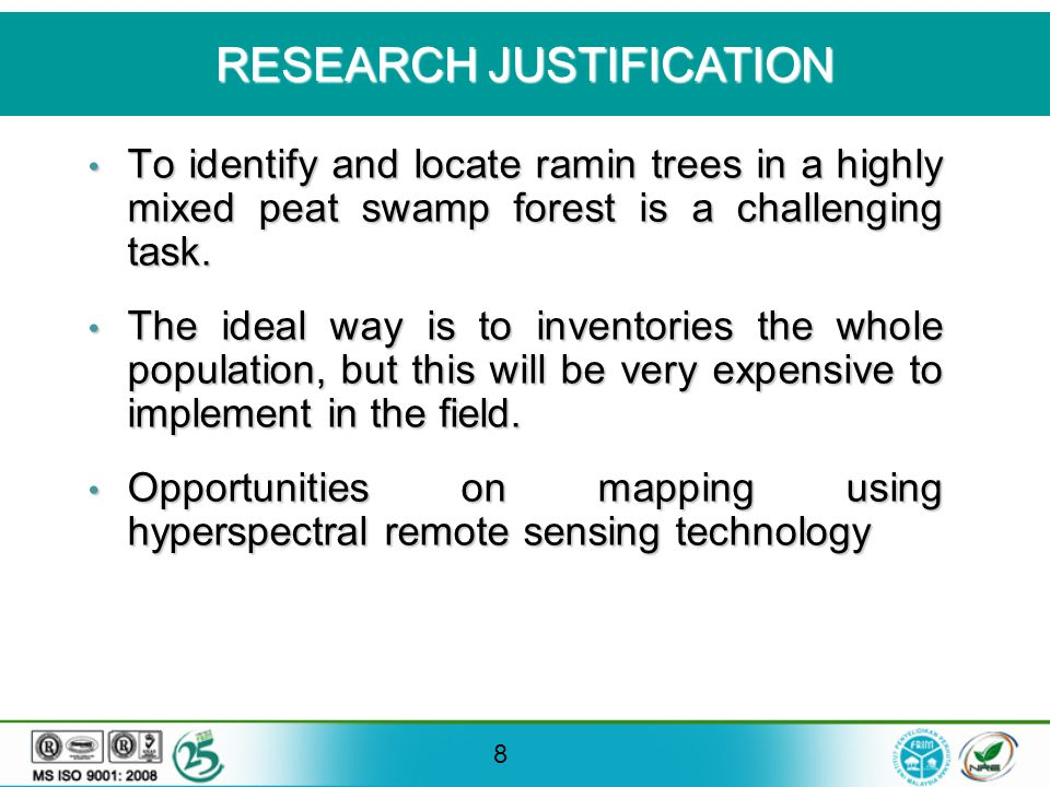 RESEARCH JUSTIFICATION 8 To identify and locate ramin trees in a highly mixed peat swamp forest is a challenging task.
