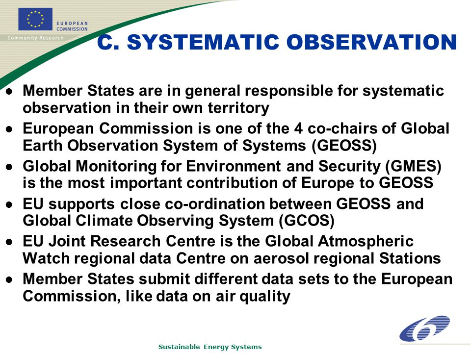 Sustainable Energy Systems C. SYSTEMATIC OBSERVATION Member States are in general responsible for systematic observation in their own territory Europe
