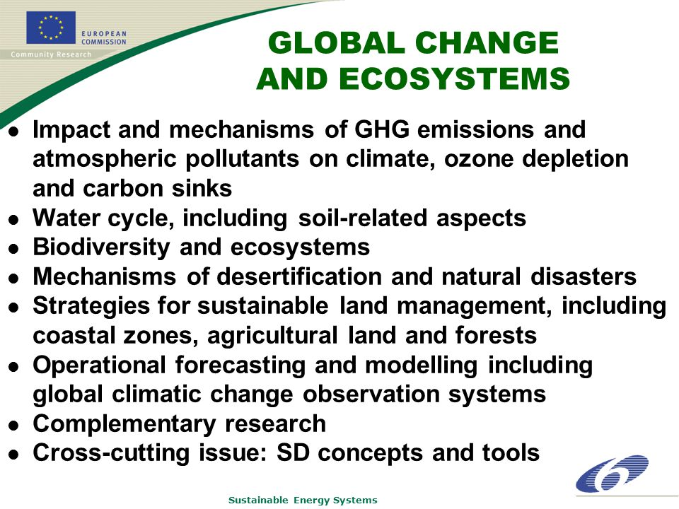 Sustainable Energy Systems GLOBAL CHANGE AND ECOSYSTEMS Impact and mechanisms of GHG emissions and atmospheric pollutants on climate, ozone depletion