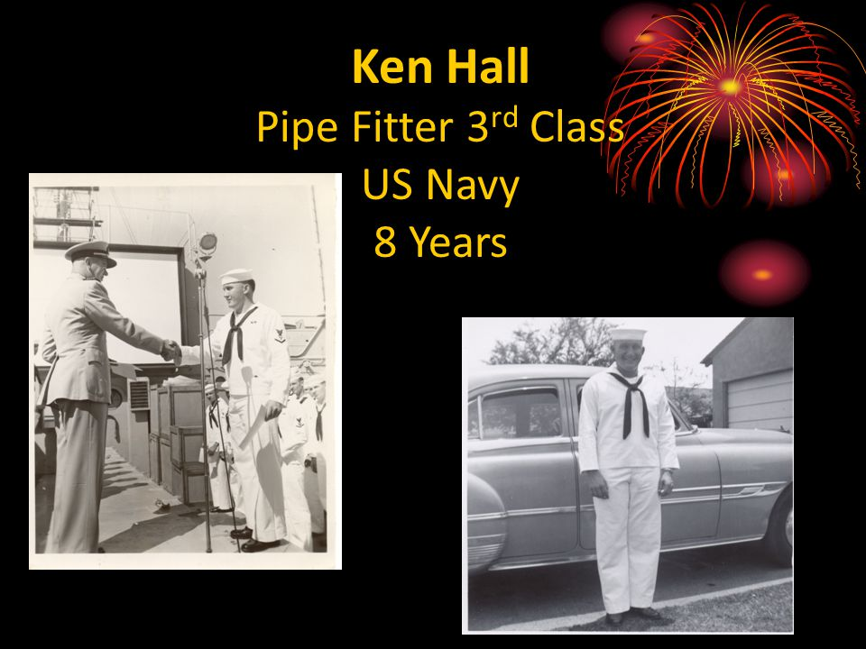 Ken Hall Pipe Fitter 3 rd Class US Navy 8 Years
