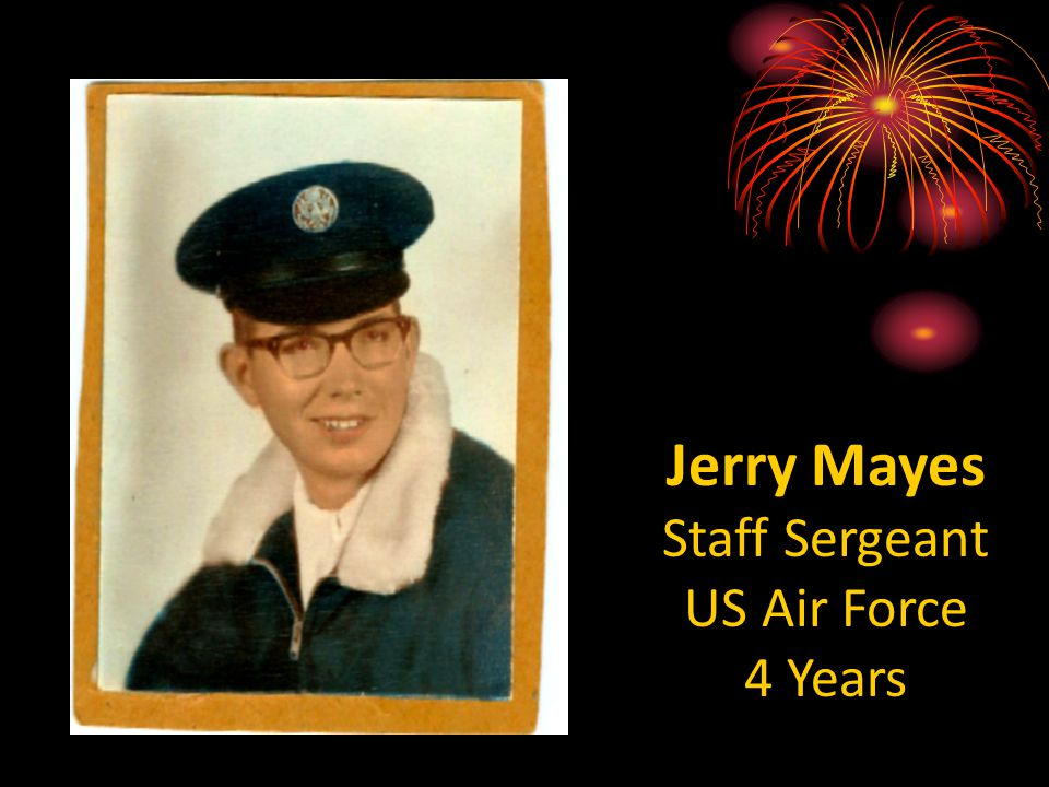 Jerry Mayes Staff Sergeant US Air Force 4 Years