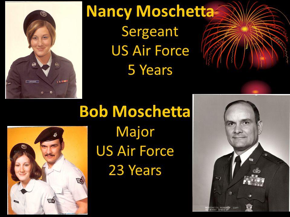 Nancy Moschetta Sergeant US Air Force 5 Years Bob Moschetta Major US Air Force 23 Years