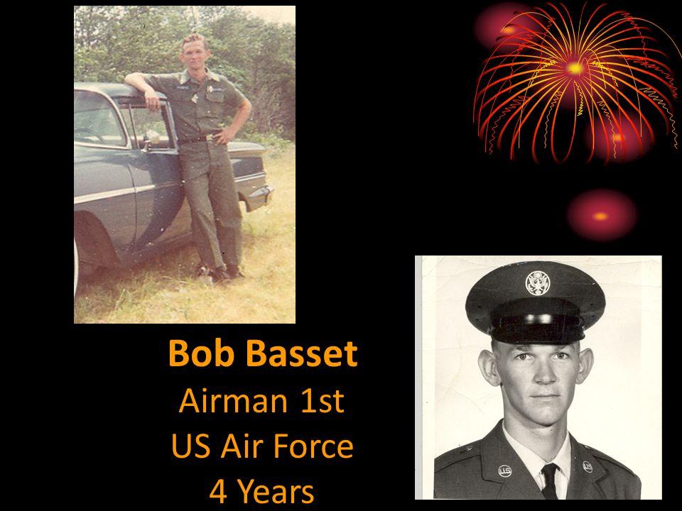 Bob Basset Airman 1st US Air Force 4 Years