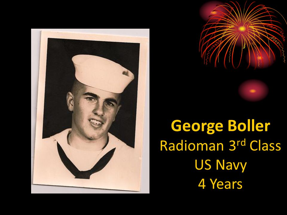 George Boller Radioman 3 rd Class US Navy 4 Years
