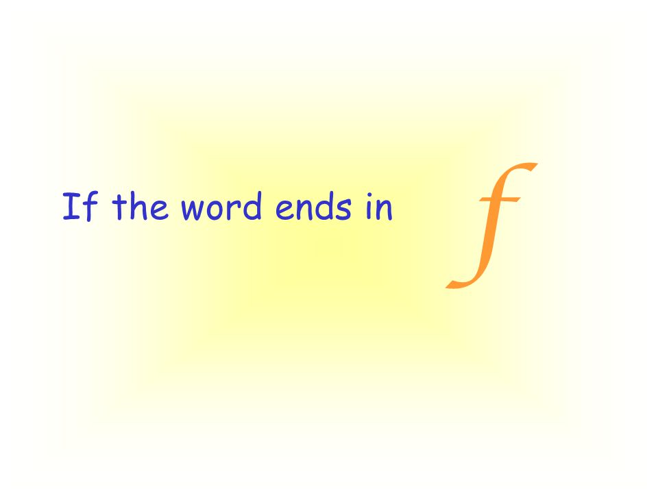 If the word ends in f