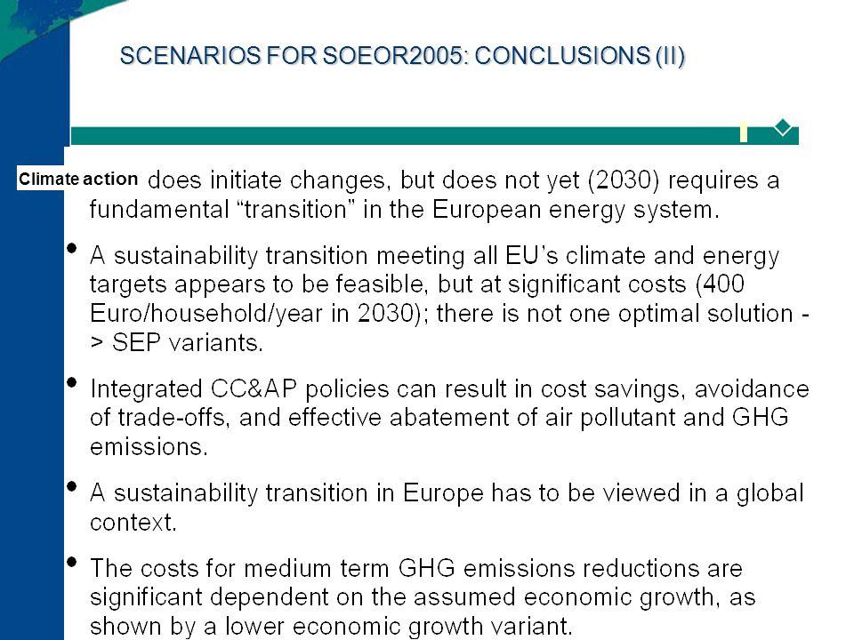 SCENARIOS FOR SOEOR2005: CONCLUSIONS (II) Climate action