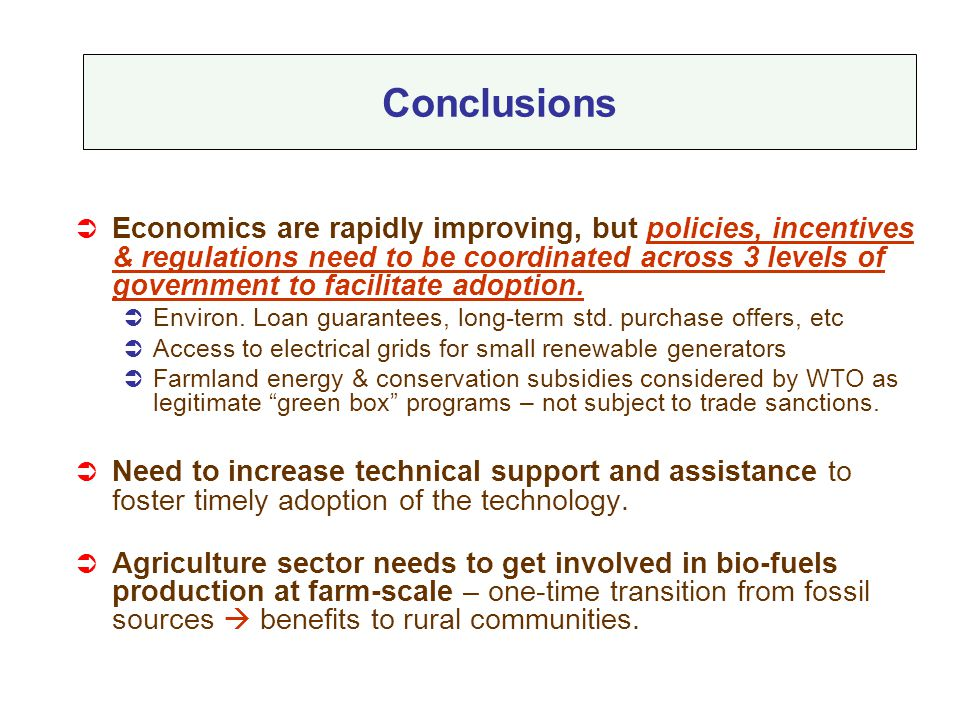 Conclusions  Economics are rapidly improving, but policies, incentives & regulations need to be coordinated across 3 levels of government to facilita
