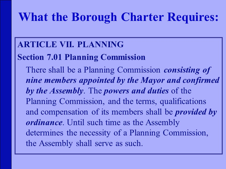 ARTICLE VII. PLANNING Section 7.01 Planning Commission There shall be a Planning Commission consisting of nine members appointed by the Mayor and conf