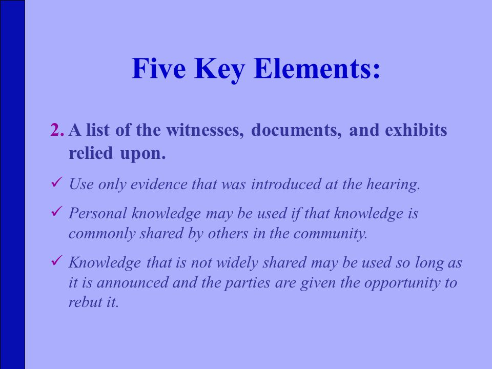 Five Key Elements: 2. A list of the witnesses, documents, and exhibits relied upon.