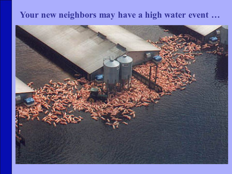 Your new neighbors may have a high water event …
