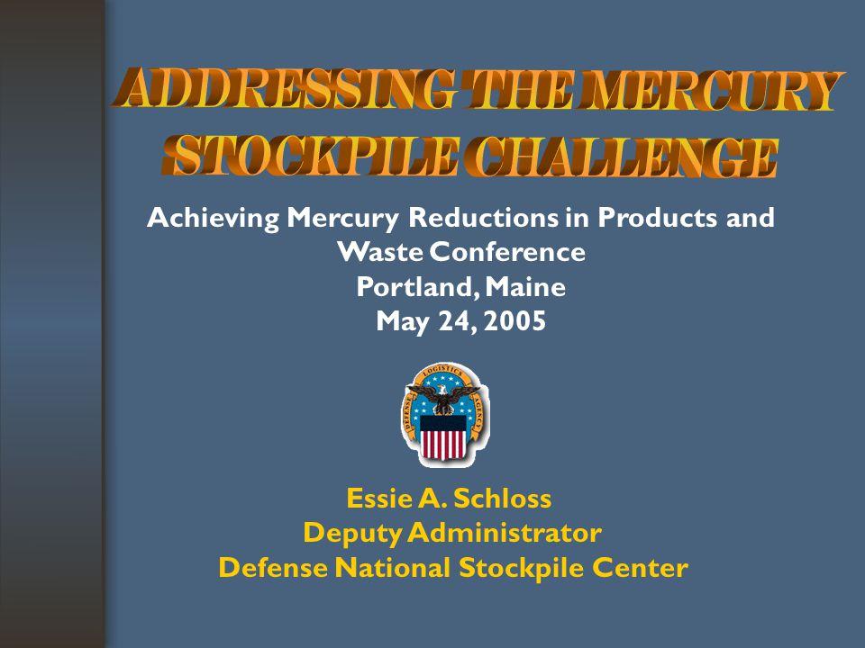Mercury Stockpiles Peggy Harris, P.E. CA Department of Toxic Substances Control