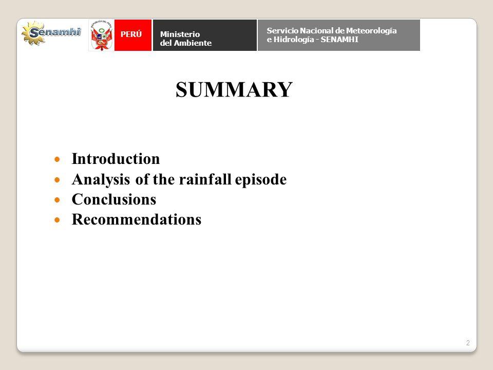 PERÚ Ministerio del Ambiente Servicio Nacional de Meteorología e Hidrología - SENAMHI Introduction Analysis of the rainfall episode Conclusions Recommendations SUMMARY 2