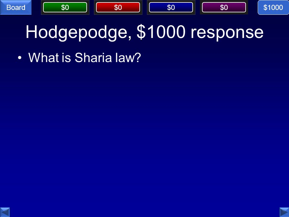 $0 Board Hodgepodge, $1000 response What is Sharia law $1000