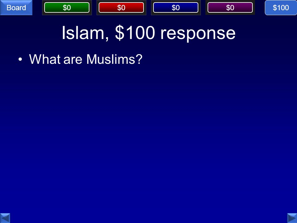 $0 Board Islam, $100 response What are Muslims $100