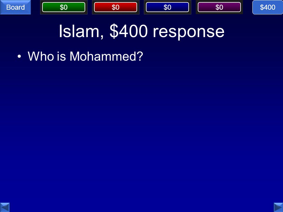$0 Board Islam, $400 response Who is Mohammed $400