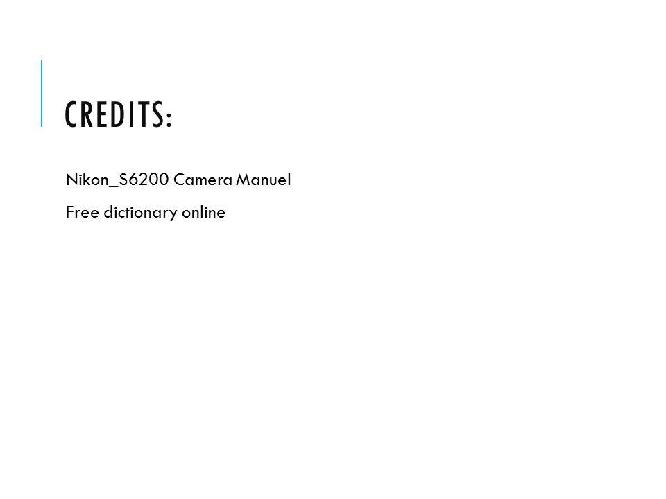 CREDITS: Nikon_S6200 Camera Manuel Free dictionary online