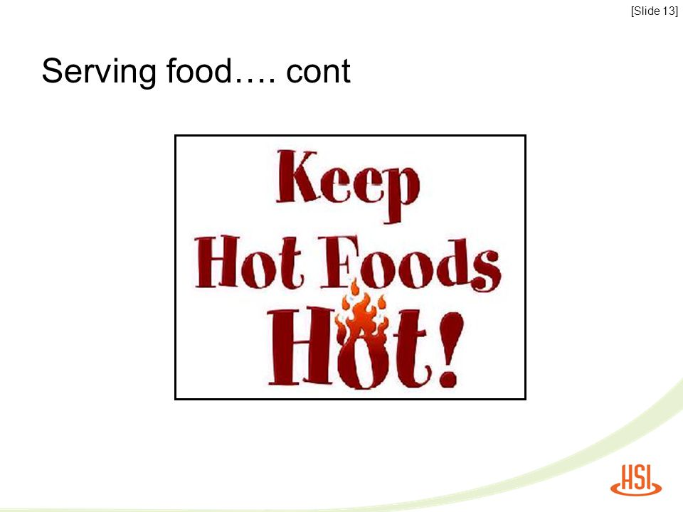 Serving food…. cont [Slide 13]