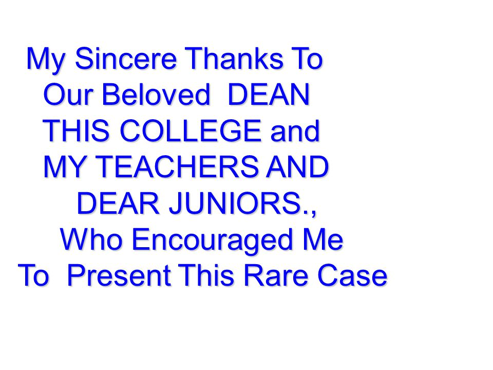 My Sincere Thanks To Our Beloved DEAN My Sincere Thanks To Our Beloved DEAN THIS COLLEGE and MY TEACHERS AND DEAR JUNIORS., Who Encouraged Me To Prese