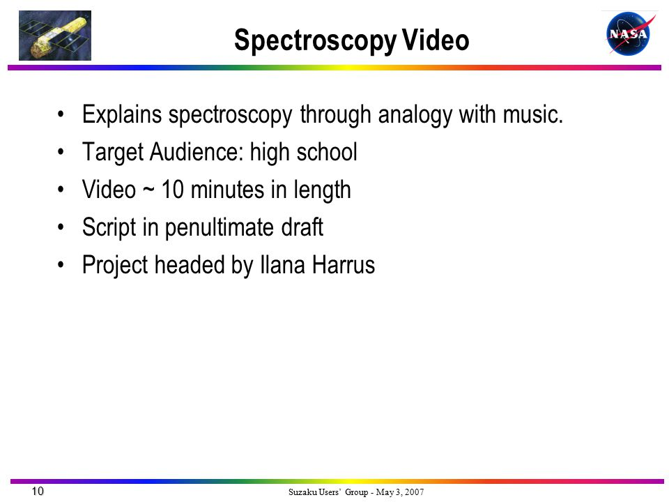 10 Suzaku Users' Group - May 3, 2007 Spectroscopy Video Explains spectroscopy through analogy with music.