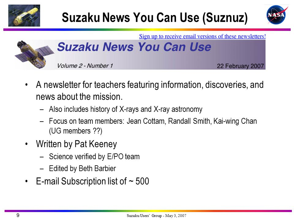 9 Suzaku Users' Group - May 3, 2007 Suzaku News You Can Use (Suznuz) A newsletter for teachers featuring information, discoveries, and news about the