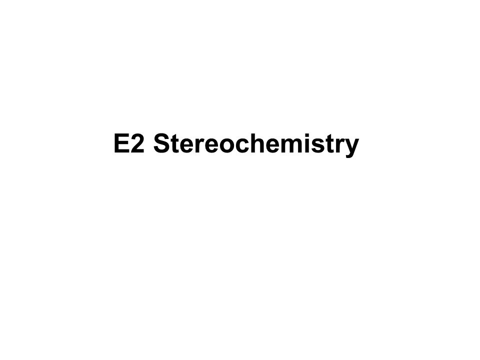 E2 Stereochemistry