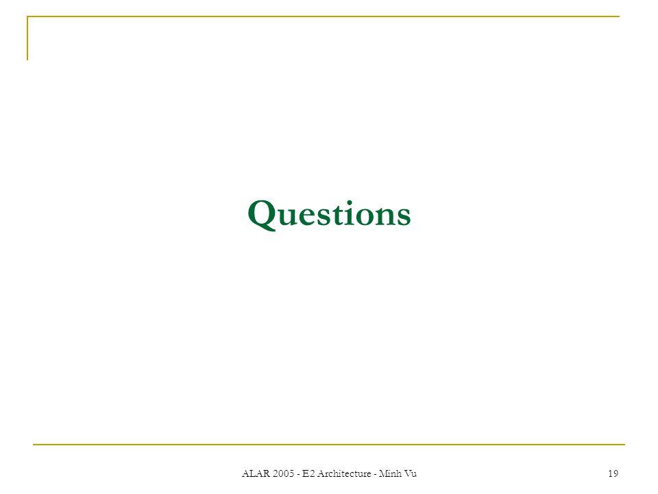 ALAR 2005 - E2 Architecture - Minh Vu 19 Questions
