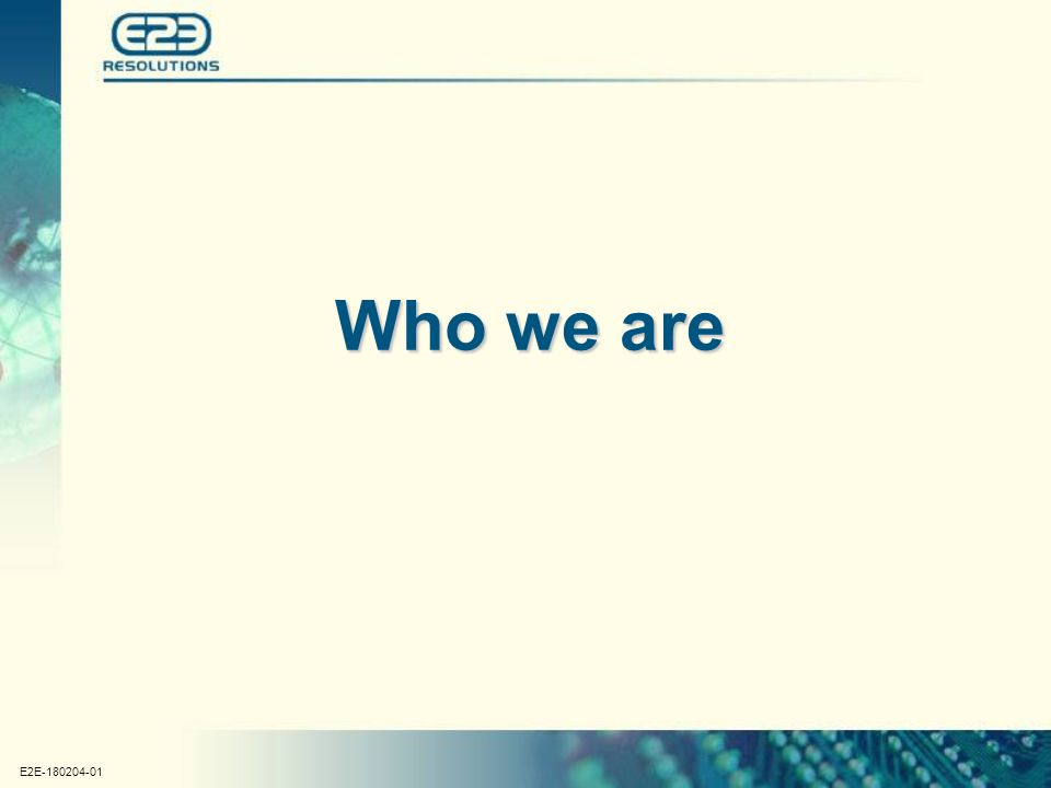 E2E-180204-01 Who we are