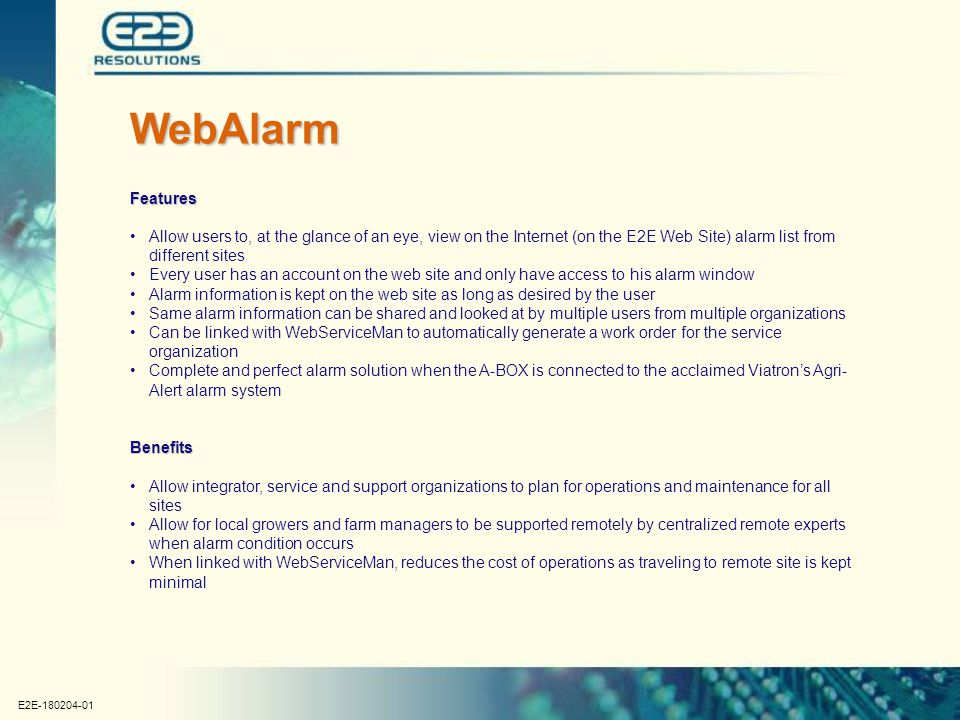 E2E-180204-01 WebAlarm Features Allow users to, at the glance of an eye, view on the Internet (on the E2E Web Site) alarm list from different sites Ev