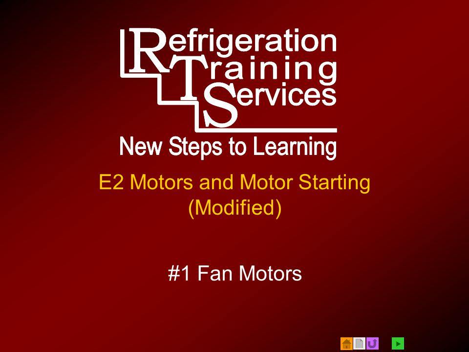  © 2005 Refrigeration Training Services - E2#1 Fan Motors v1.2 62 Other Motor Mounting Styles Unit bearing C-frame