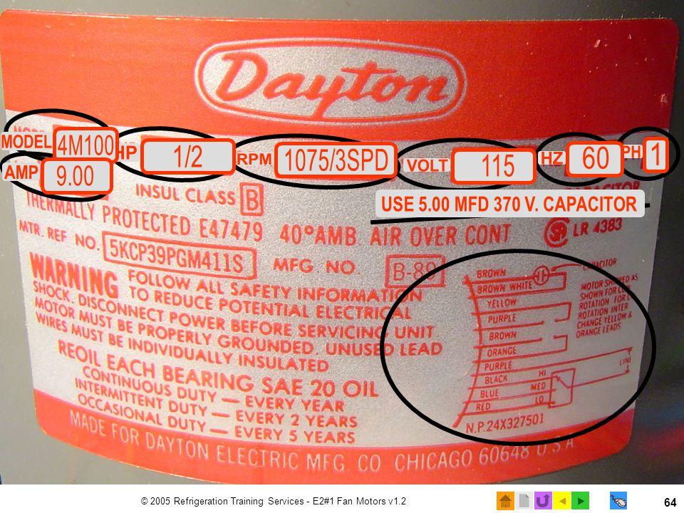  © 2005 Refrigeration Training Services - E2#1 Fan Motors v1.2 64 Motor Nameplate explained