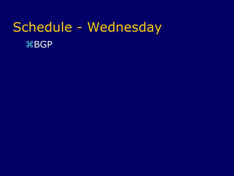 Schedule - Wednesday  BGP