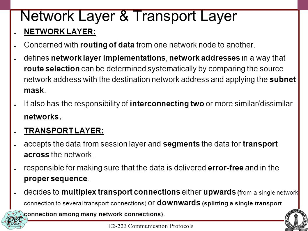 E2-223 Communication Protocols Network Layer & Transport Layer ● NETWORK LAYER: ● Concerned with routing of data from one network node to another. ● d