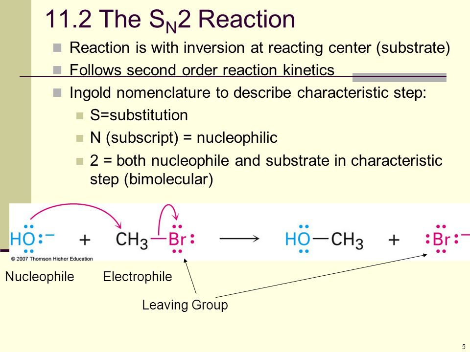 5 11.2 The S N 2 Reaction Reaction is with inversion at reacting center (substrate) Follows second order reaction kinetics Ingold nomenclature to desc