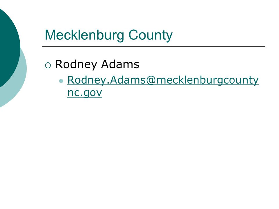 Mecklenburg County  Rodney Adams Rodney.Adams@mecklenburgcounty nc.gov Rodney.Adams@mecklenburgcounty nc.gov
