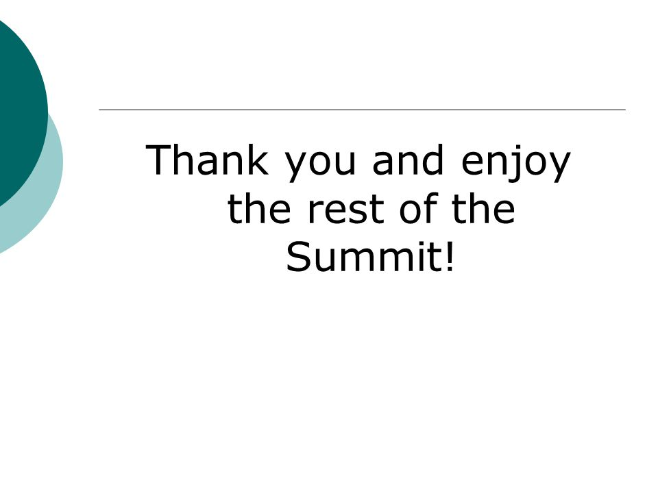 Thank you and enjoy the rest of the Summit!