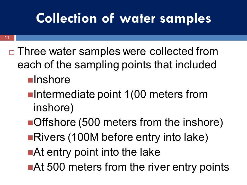 Collection of water samples  Three water samples were collected from each of the sampling points that included Inshore Intermediate point 1(00 meters