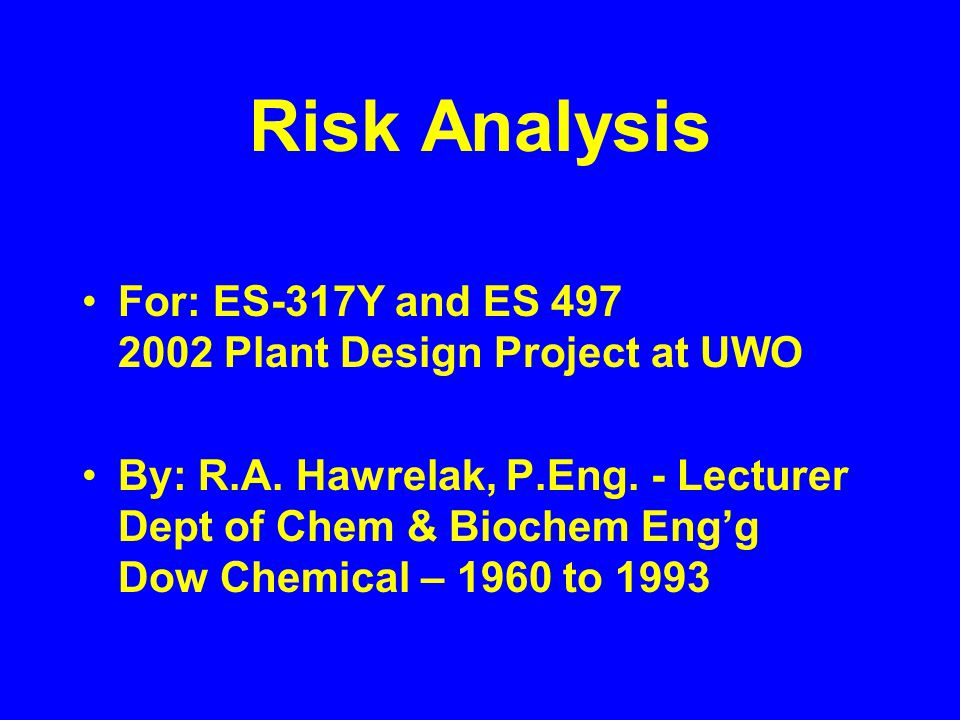 What is Risk Analysis.A risk analysis is any study that identifies hazardous concerns.