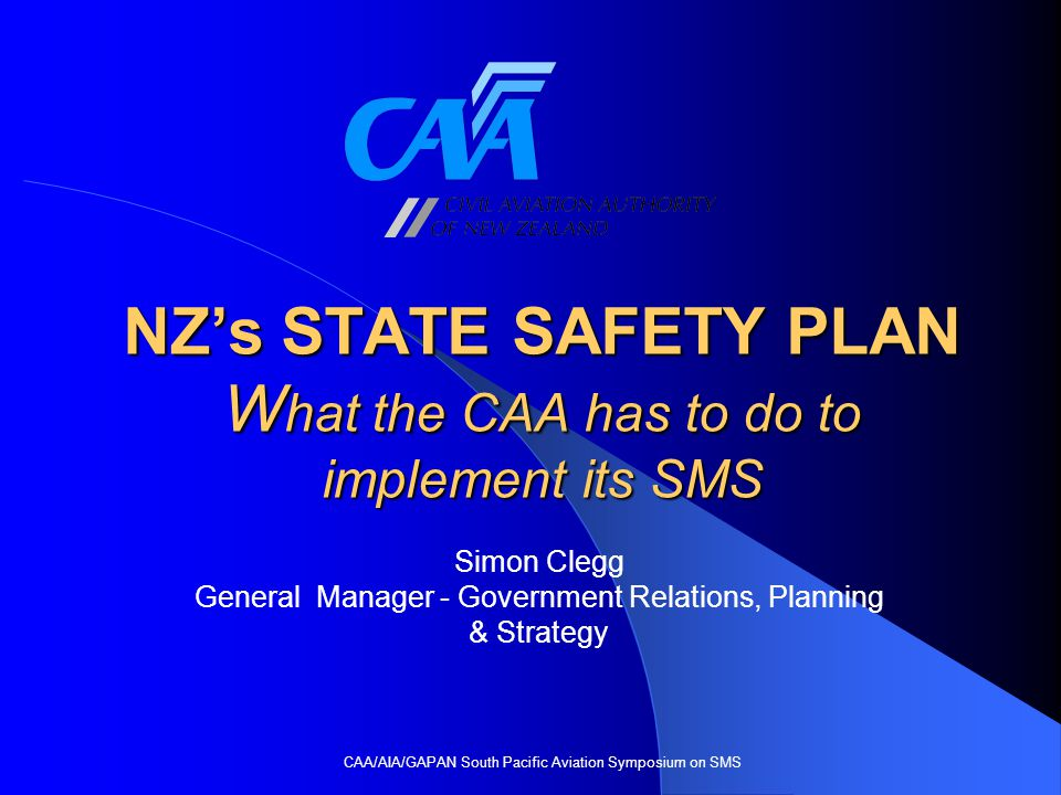 Regulatory Tools Policy (2)  The Regulatory Tools policy will  Provide guidance for CAA staff in the field  Function as a guide to industry on what regulatory response they can expect (depending on the surrounding circumstances)  Aim to foster a corporate and aviation sector culture of positive action, consultation and cooperative action with the CAA  Clarify the role of Legal Enforcement tools within the CAA's full regulatory toolbox CAA/AIA/GAPAN South Pacific Aviation Symposium on SMS 12