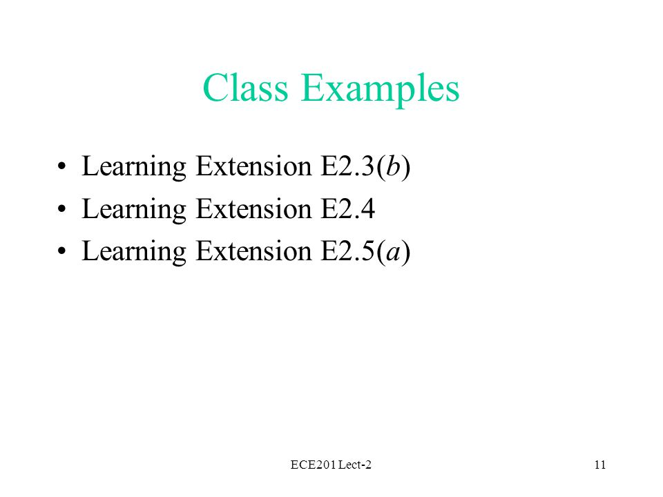 ECE201 Lect-211 Class Examples Learning Extension E2.3(b) Learning Extension E2.4 Learning Extension E2.5(a)
