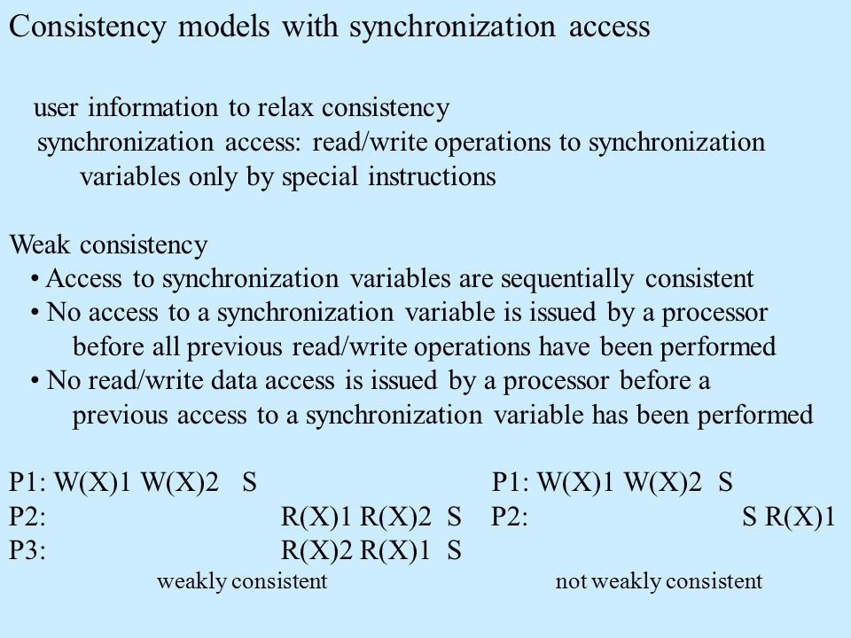 Consistency models with synchronization access user information to relax consistency synchronization access: read/write operations to synchronization