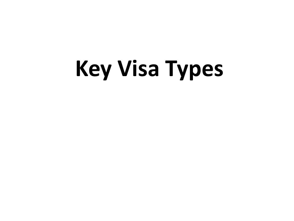 Key Visa Types