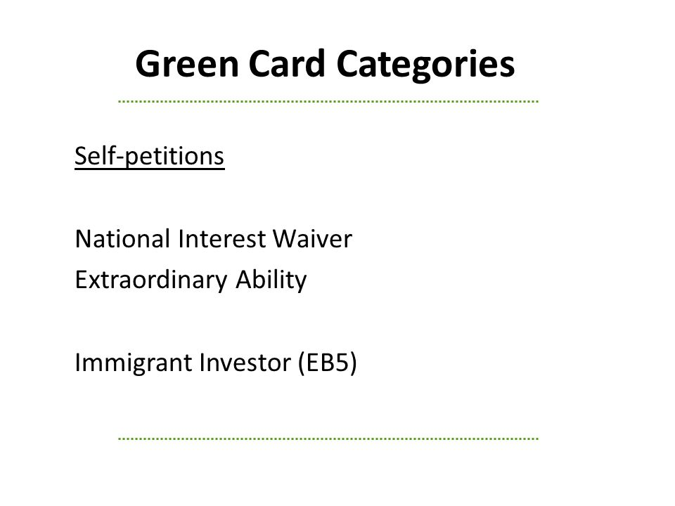 Green Card Categories Self-petitions National Interest Waiver Extraordinary Ability Immigrant Investor (EB5)