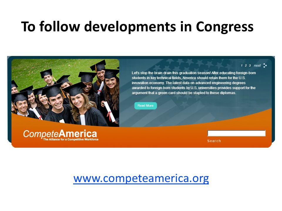 To follow developments in Congress www.competeamerica.org