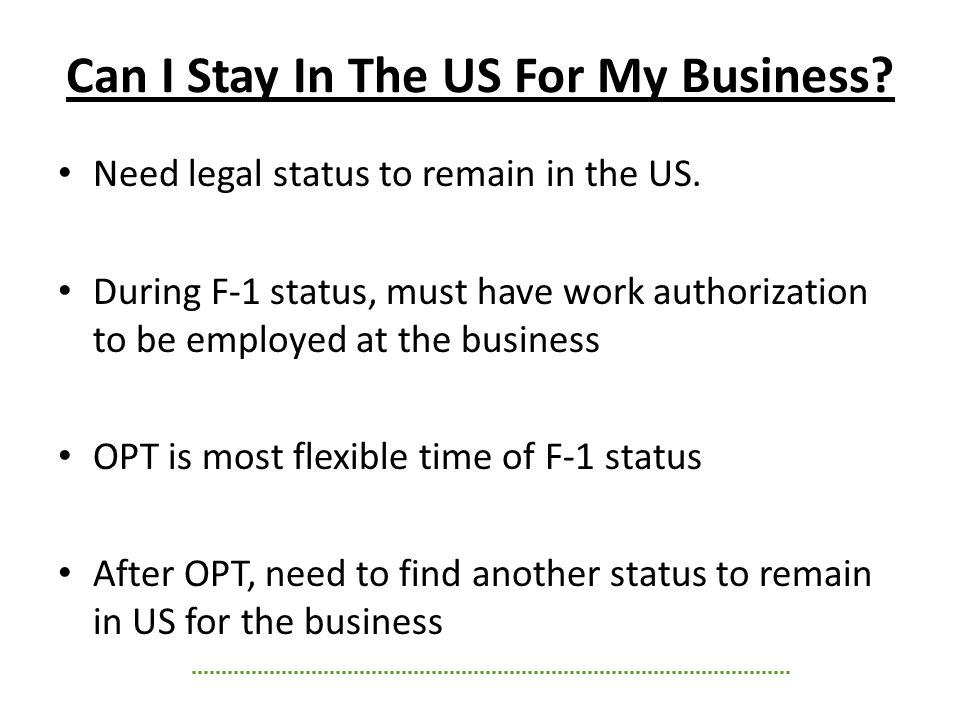 Can I Stay In The US For My Business. Need legal status to remain in the US.
